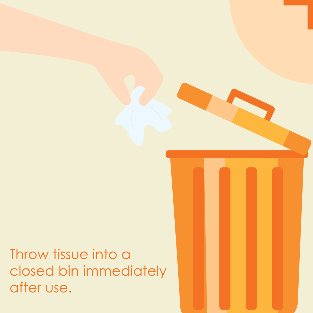 Throw used tissue in a proper place